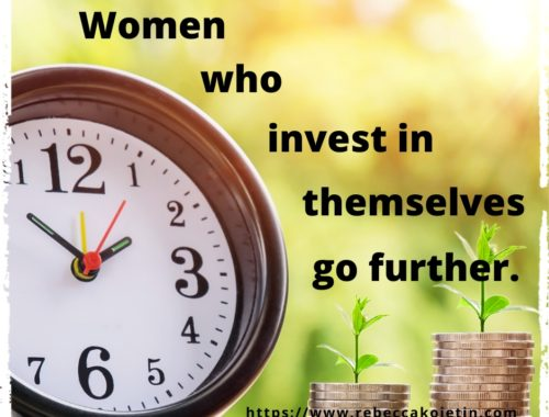 Women who invest in themselves go further.
