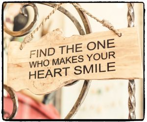 Find the one who makes your heart smile.