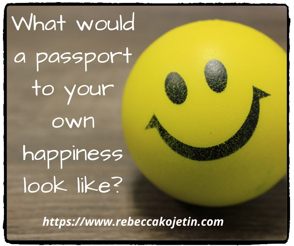 What would your passport to your own happiness look like?