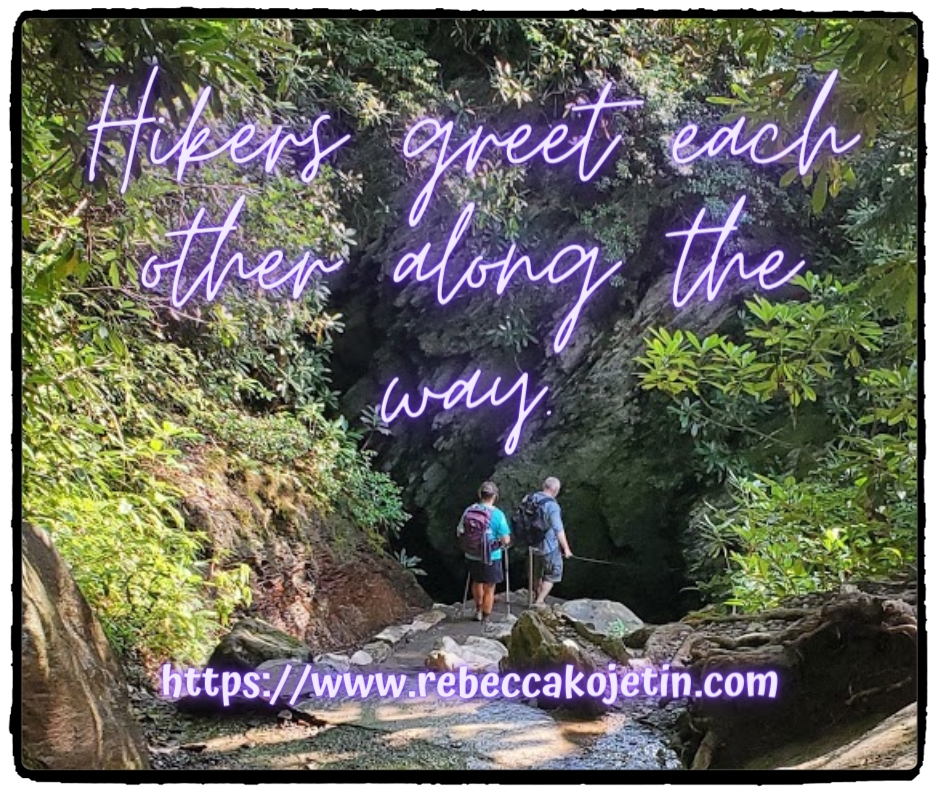 Hikers greet each other along the way.